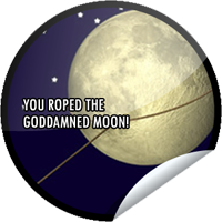 You Roped the Goddamned Moon